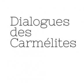 Dialogues des Carmélites Clarac Deloeuil Jaho Barbeyrac Poulenc