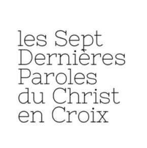 7 Dernières Paroles du Christ en Croix Haydn Clarac Deloeuil Le Lab